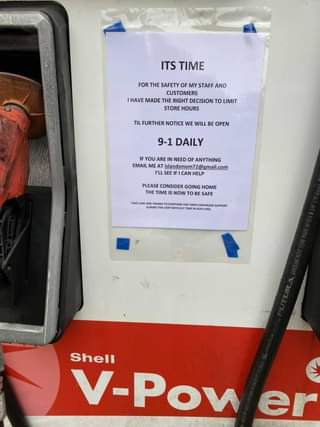 May be an image of text that says 'ITS TIME FOR THE SAFETY MY STAFF AND CUSTOMERS HAVE MADE THE RIGHT DECISION ro LIMIT STORE HOURS TIL FURTHER NOTICE WE WILL BE OPEN 9-1 DAILY Se IF YOU ARE IN NEED ANYTHING EMAIL slandsmom72 EEIFICAN HELP PLEASE CONSIDER GOING HOME THE TIME NOWTO SAFE SUPPORT Shell V-Pow er'